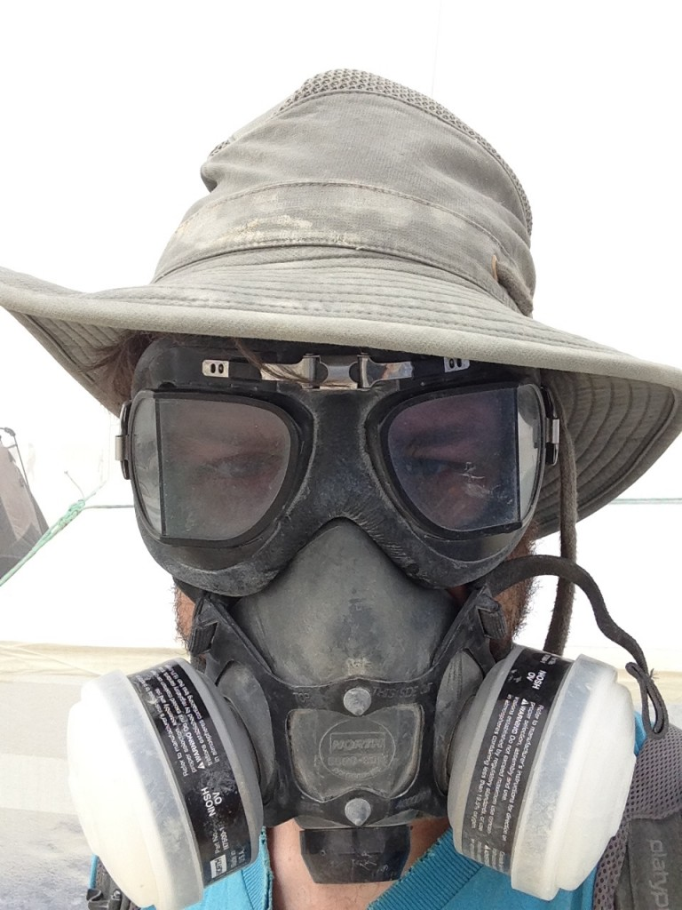 Me on expedition.  (t-b Tilley hat, motorcycle goggles as seen on Downton Abbey, the same Stanley respirator my dad always used for woodworking).